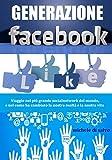 Generazione Facebook (Italian Edition)