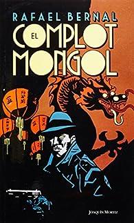 El Complot Mongol par Rafael Bernal