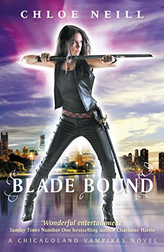 Blade Bound: A Chicagoland Vampires Novel (Chicagoland Vampires Series) by [Neill, Chloe]