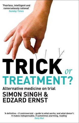 Trick or Treatment?: Alternative Medicine on Trial par Simon Singh, Edzard Ernst