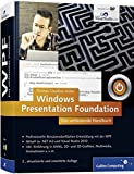 Windows Presentation Foundation: Das umfassende Handbuch (Galileo Computing) - Thomas Claudius Huber