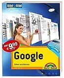 Google - die ganze Googlewelt für Einsteiger: Sehen und Können (Bild für Bild)