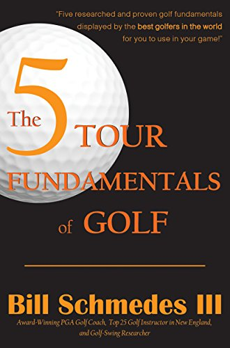 The 5 Tour Fundamentals of Golf (English Edition)