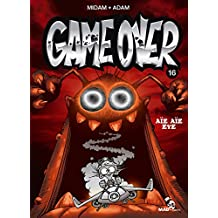 Game Over - Tome 16 : Aïe aïe eye (French Edition)