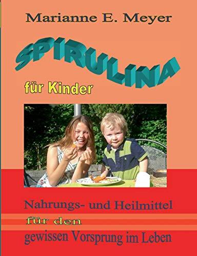 Spirulina für Kinder: Nahrungs- und Heilmittel für den gewissen Vorsprung im Leben