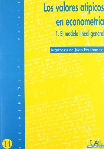 Los valores atípicos en econometría. El modelo lineal general (Documentos de trabajo) por Aránzazu De Juan Fernández