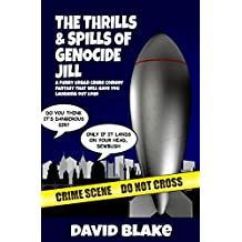 The Thrills & Spills of Genocide Jill: A funny urban crime comedy that will have you laughing out loud (Inspector Capstan Book 3)