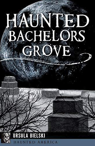Haunted Bachelors Grove (Haunted America) (English Edition)