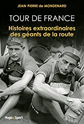 Tour de France, histoires extraordinaires des géants de la route