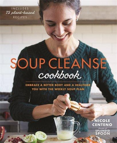 Downloadpdf Soup Cleanse Cookbook By Nicole Chaszar Read Online