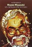 Hayao Miyazaki. Un mondo incantato