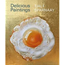 Tjalf Sparnaay - Delicious Paintings