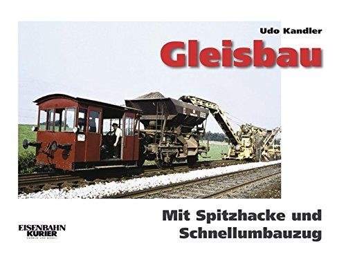 Gleisbau: Mit Spitzhacke und Schnellumbauzug