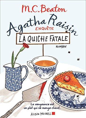 La quiche fatale : roman | Beaton, M.C.. Auteur