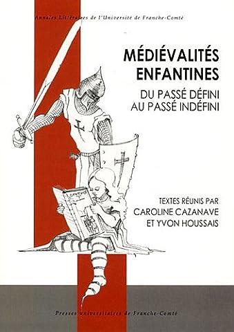 Medievalites Enfantines. du Passe Defini au Passe Indefini