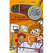Los Buscapistas: El Caso Del Trofeo Desaparecido by Teresa Blanch Gasol;Jose Labari Ilundain(2014-09-30)