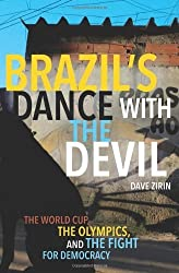 Brazil's Dance with the Devil: The World Cup, The Olympics, and the Struggle for Democracy by Dave Zirin (2014-05-27)
