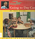 Going to Day Care (Mr. Rogers' First Experience) by Fred Rogers (1985-05-27)
