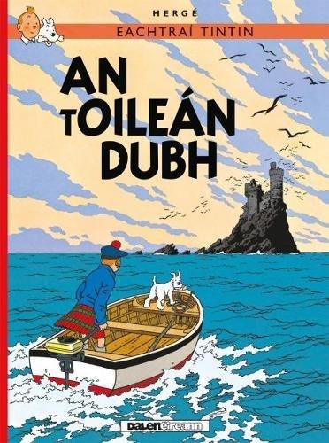 Tintin: An tOilen Dubh (IRISH) (Tintin i nGaeilge : Tintin in Irish) por Herge