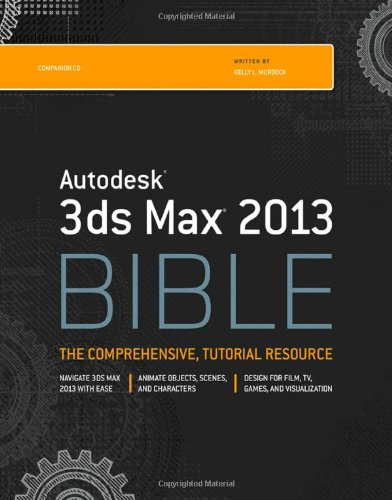 Autodesk 3ds Max 2013 Bible por Kelly L. Murdock
