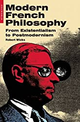 Modern French Philosophy: From Existentialism To Postmodernism