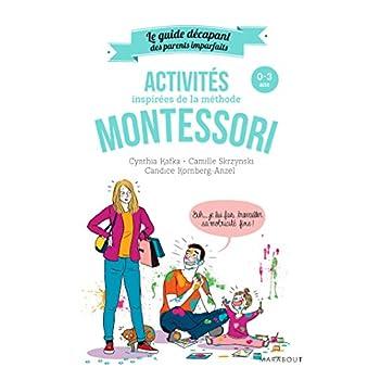 Le guide des parents imparfaits : Activités montessori de 0 à 3 ans