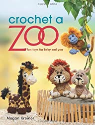 [ CROCHET A ZOO: FUN TOYS FOR BABY AND YOU ] Crochet a Zoo: Fun Toys for Baby and You By Kreiner, Megan ( Author ) Apr-2013 [ Paperback ]