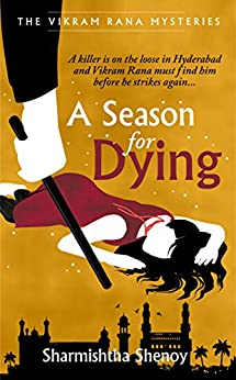 A Season for Dying: A Vikram Rana Mystery (Vikram Rana Series) by [Shenoy, Sharmishtha]