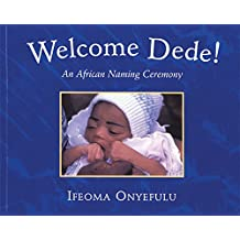 Welcome Dede: An African Naming Ceremony