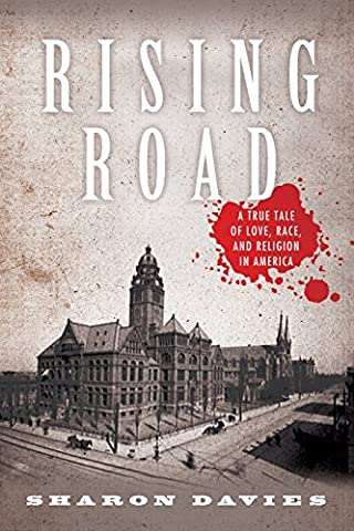 Rising Road: A True Tale of Love, Race, and Religion