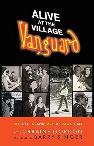 Alive at the Village Vanguard: My Life In and Out of Jazz Time by Lorraine Gordon Barry Singer(2006-10-01)