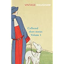 Collected Short Stories Volume 1: v. 1 (Maugham Short Stories)