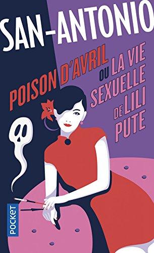 Poison d'avril ou la vie sexuelle de Lili Pute par SAN-ANTONIO
