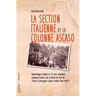 La Section Italienne de la Colonne Ascaso, Hommage a Nino et a Ses Copains, Combattants de la Libert