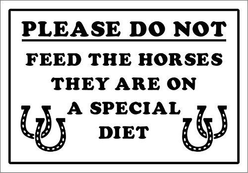 (Witziges Schild Nicht Füttern die Pferde spezielle Diät Farm, Safari, Zoo, Tiere–1,2mm starrer Kunststoff 300mm x 200mm x 200mm)