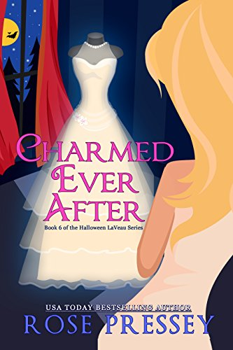 Charmed Ever After: A Witch Cozy Mystery  (Halloween LaVeau Witch Mystery Series Book 6) (English (Weiblich Halloween)