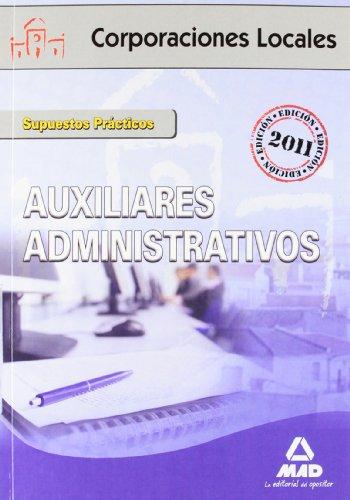 Auxiliares Administrativos De Corporaciones Locales. Supuestos Prácticos (Corporaciones Locales (est)