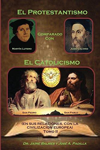 El Protestantismo, comparado con el Catolicismo (Tomo II): Epub Descarga gratuita