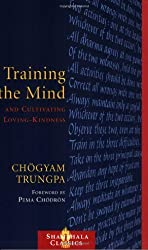 Training the Mind and Cultivating Loving-Kindness by Chogyam Trungpa (2003-07-29)