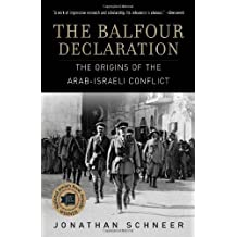 The Balfour Declaration: The Origins of the Arab-Israeli Conflict by Jonathan Schneer (January 03,2012)
