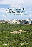 Parques Urbanos De Cuiaba, Mato Grosso
