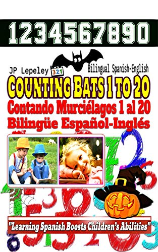 0. Bilingual Spanish-English: Contando Murciélagos 1 al 20. Bilingüe Español-Inglés (English Edition) ()