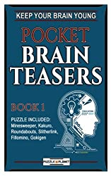 Pocket Brain Teasers 1: Keep Your Brain Young: Includes: Minesweeper, Kakuro, Roundabouts, Slitherlink, Fillomino, Gokigen
