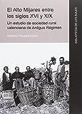 Alto Mijares entre los siglos XVI y XIX. Un estudio de sociedad rural valenciana (Biblioteca de les Aules)
