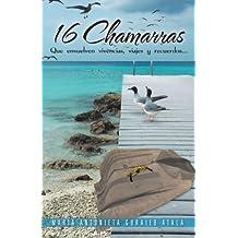 16 Chamarras: Que Envuelven Vivencias, Viajes y Recuerdos...