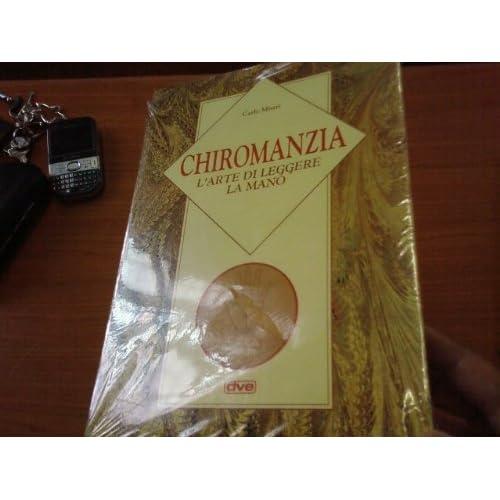 Chiromanzia. L'arte Di Leggere La Mano