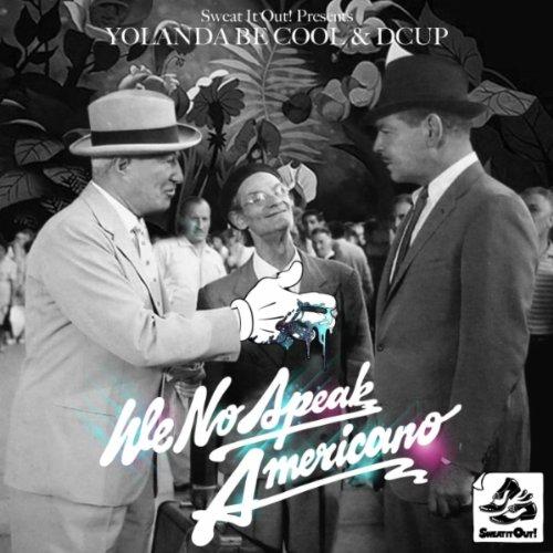 We No Speak Americano (Original Mix)