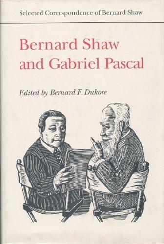 Bernard Shaw and Gabriel Pascal (Selected Correspondence of Bernard Shaw) by Pascal, Gabriel, Shaw, Bernard (1996) Hardcover