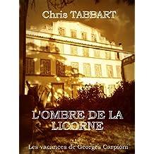 L'OMBRE DE LA LICORNE: Les vacances de Georges Carpioni