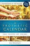 Prophetic Calendar: The Feasts of Israel